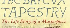 Book Review : The Bayeux Tapestry – The Life Story of a Masterpiece