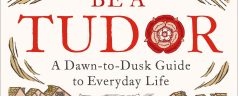 Book Review : How to be a Tudor