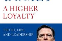 Book Review :  A Higher Loyalty – Truth, Lies, and Leadership by James Comey