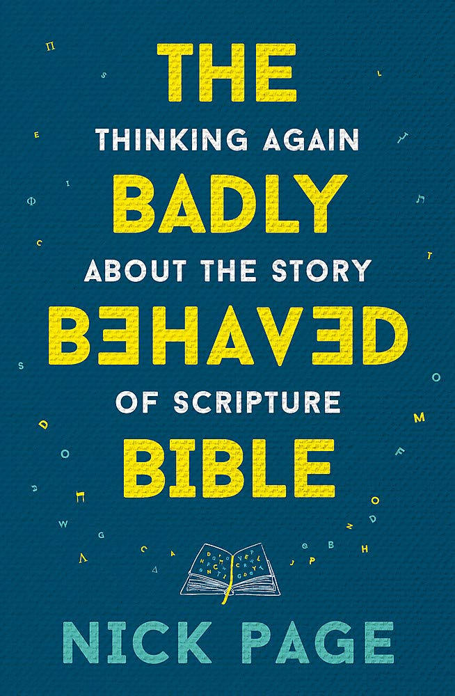 The Badly Behaved Bible: Thinking again about the story of Scripture
