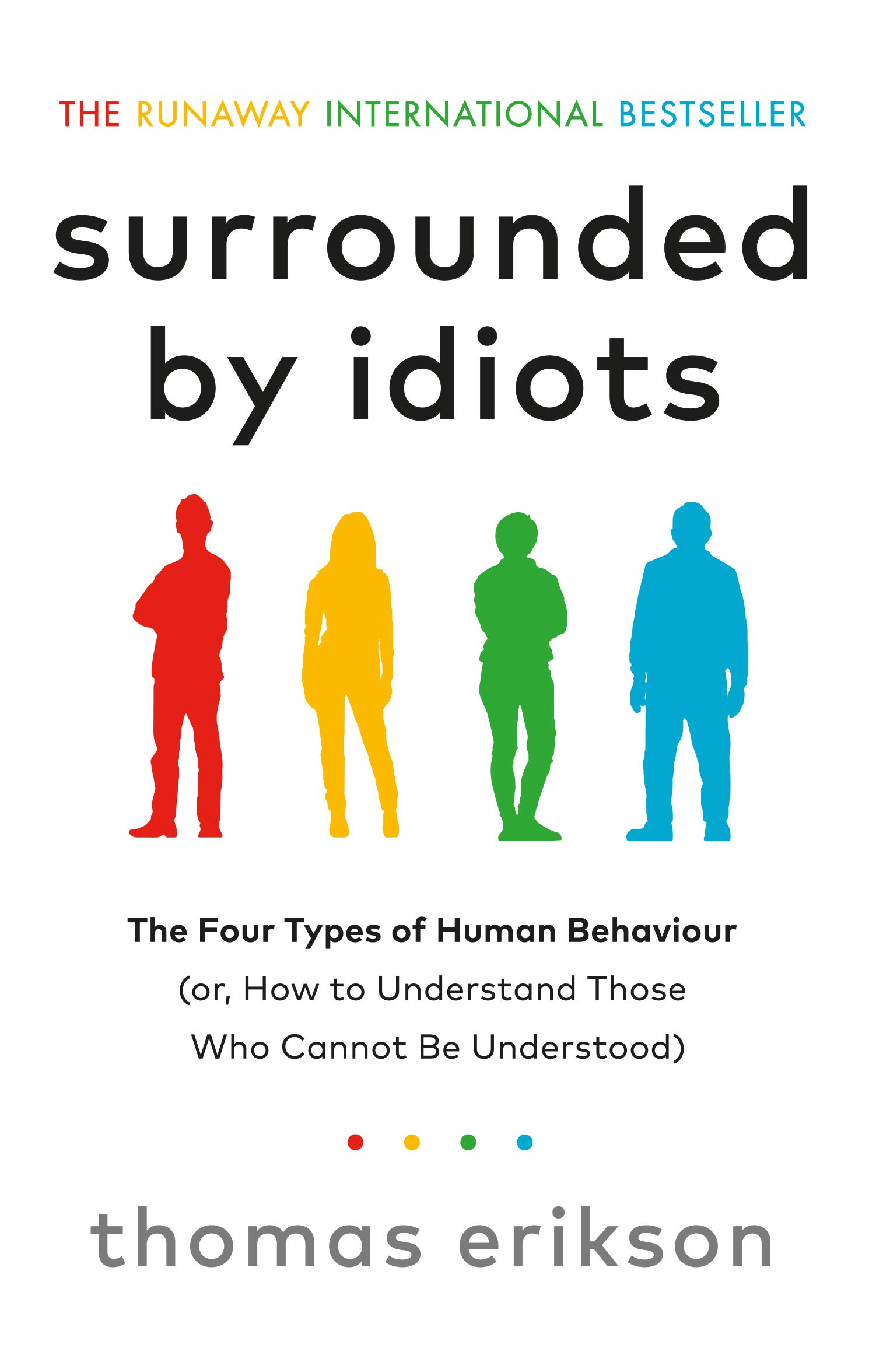 Surrounded by Idiots: How to Understand Those Who Cannot Be Understood